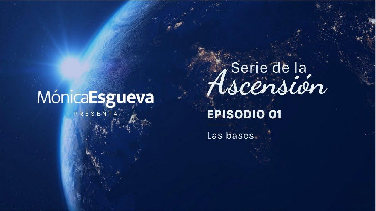 Serie de la Ascension – Ep. 01 | Las bases de la Ascensión