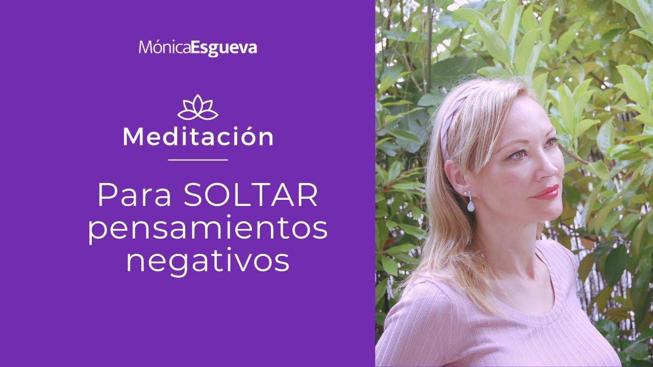 Meditación SOLTAR pensamientos negativos