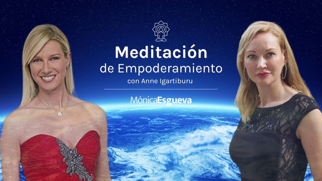 Meditación de Empoderamiento con Anne Igartiburu