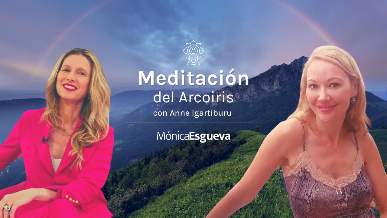 Meditación del Arcoriris con Anne Igartiburu