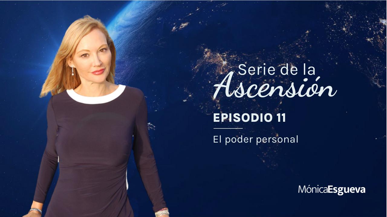 Serie de la Ascension – Ep. 11   El poder personal